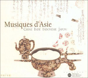 Musiques D'Asie: China India Indonesia Japan by Various Artists
