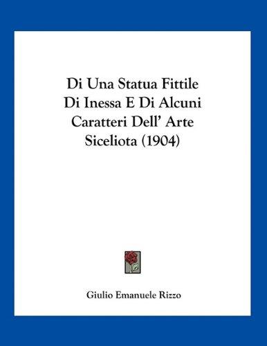 Di Una Statua Fittile Di Inessa E Di Alcuni Caratteri Dell' Arte Siceliota (1904)