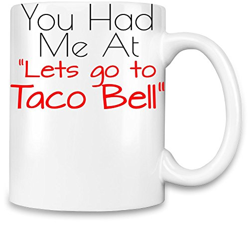 you-had-me-at-lets-go-to-taco-bell-slogan-taza-para-cafe
