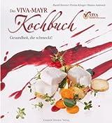 Das VIVA-MAYR Kochbuch: Gesundheit die schmeckt!