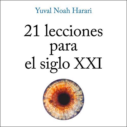21 lecciones para el siglo XXI [21 Lessons for the 21st Century] 21 Audio