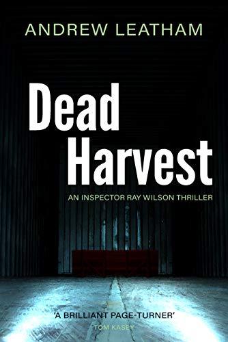 Dead Harvest (Inspector Ray Wilson Thriller Book 1) (English ...