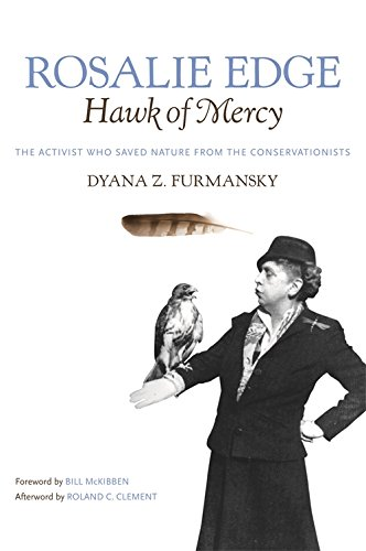 Rosalie Edge, Hawk of Mercy: The Activist Who Saved Nature from the Conservationists (Wormsloe Foundation Nature Book)