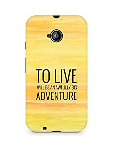 AMEZ to live will be an awfully big adventure Back Cover For Motorola Moto E2