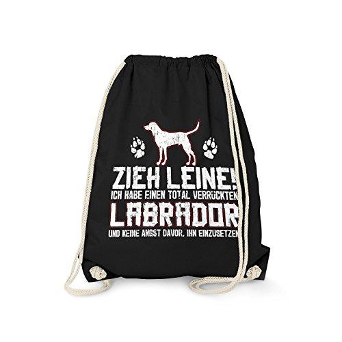 Fashionalarm Turnbeutel - Zieh Leine - verrückter Labrador | Fun Rucksack mit lustigem Spruch Geschenk Idee Rasse Hunde Retriever Besitzer Gassi, Farbe:schwarz -