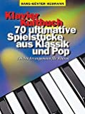 KLAVIER KULTBUCH - 70 ULTIMATIVE SPIELSTUECKE AUS KLASSIK + POP - arrangiert für Klavier [Noten / Sheetmusic]