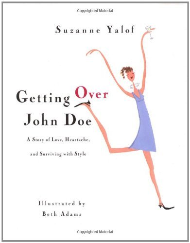 Getting Over John Doe: A Story Of Love, Heartache, And Surviving With Style (English Edition)