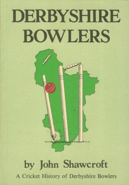 Derbyshire Bowlers: Cricket History of Derbyshire Bowlers (Sports in focus series) por John Shawcroft