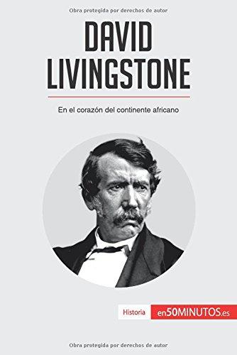 David Livingstone: En El Corazón Del Continente Africano