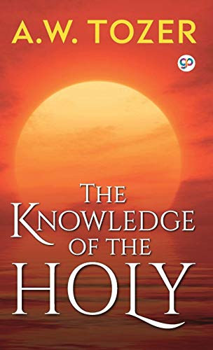 The Knowledge of the Holy : The Attributes of God (Hardbound Delux Edition)