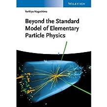 [(Beyond the Standard Model of Elementary Particle Physics)] [ By (author) Yorikiyo Nagashima ] [June, 2014]