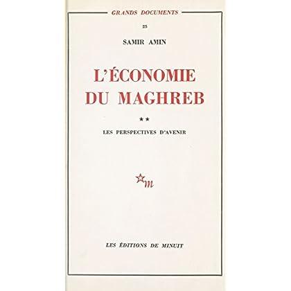 L'économie du Maghreb (2) : Les perspectives d'avenir