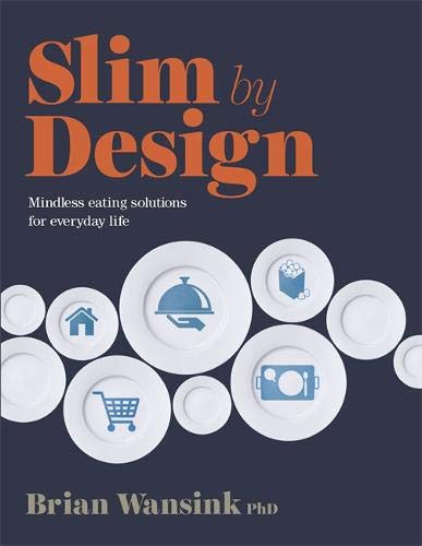 Slim by Design: Mindless Eating Solutions for Everyday Life -