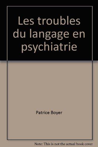Les troubles du langage en psychiatrie