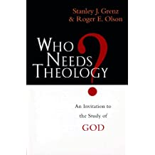 Who needs theology?: Invitation to the Study of God
