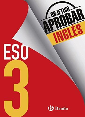Objetivo aprobar Inglés 3 ESO: Edición 2016 Castellano