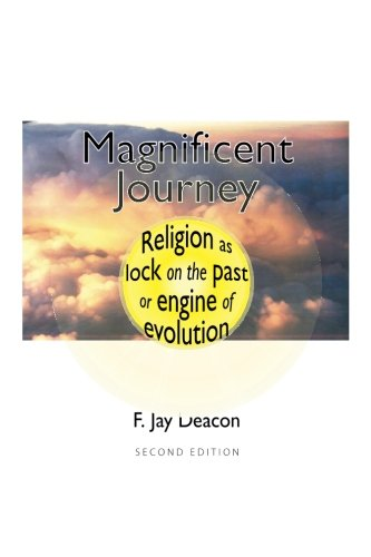 Magnificent Journey: Religion as Lock on the Past, or Engine of Evolution por F. Jay Deacon