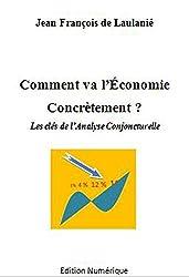 Comment Va l'Économie Concrètement ?: Les clés de l'Analyse Conjoncturelle. Edition 2015