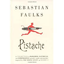Pistache by Sebastian Faulks (2006-10-05)