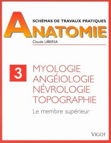 Myologie. angiologie. nvrologie. topographie. Membre suprieur de Libersa. C. (1998) Broch