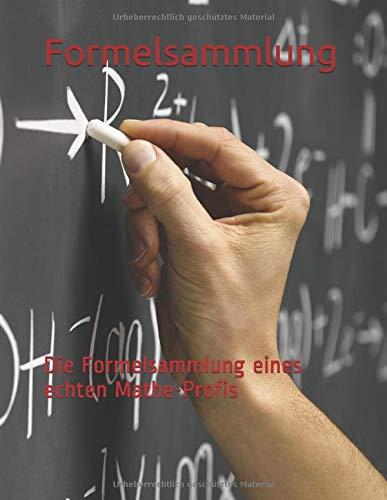Formelsammlung: Die Formelsammlung eines echten Mathe-Profis