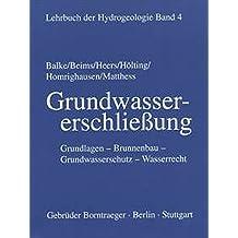 Lehrbuch der Hydrogeologie, Bd.4, Grundwassererschließung