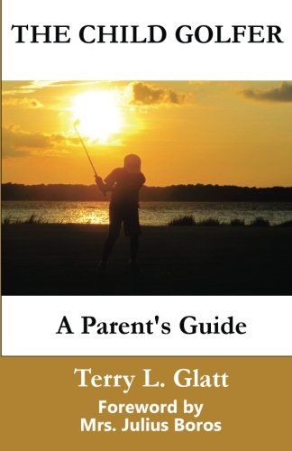 the-child-golfer-a-parents-guide-foreword-by-mrs-julius-boros