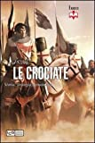 Image de Le crociate. Storia, strategia, armamenti