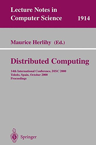 Distributed Computing: 14th International Conference, DISC 2000 Toledo, Spain, October 4-6, 2000 Proceedings (Lecture Notes in Computer Science)
