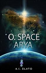 O. Space Arya: A hard science fiction story (English Edition)
