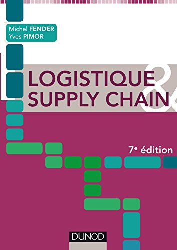 Logistique & Supply chain - 7e éd. par Michel Fender