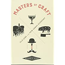 Masters of Craft: Old Jobs in the New Urban Economy