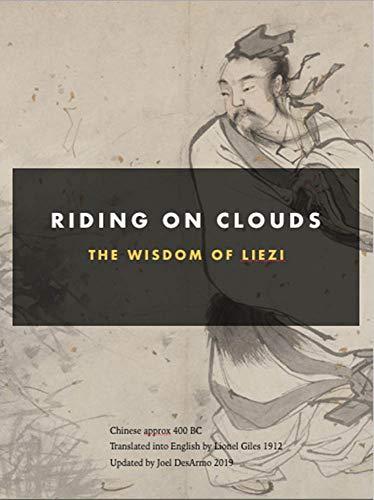 Riding on Clouds: The Wisdom of Liezi (Effrtlss Classics Book 1 ...