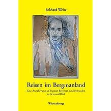 Reisen im Bergmanland: Eine Annäherung an Ingmar Bergman und Schweden in Text und Bild