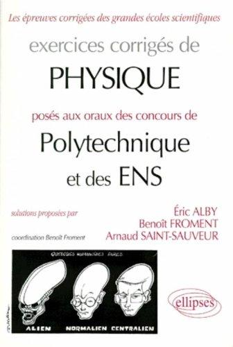 Physique Polytechnique, ENS 1993-1997 : Exercices corrigés