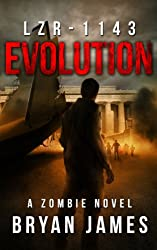 LZR-1143: Evolution: Book Two of the LZR-1143 Zombie Apocalypse Series
