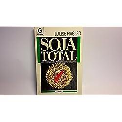 Soja total. Das vegetarische Kochbuch der Sojabohne.