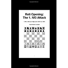 Reti Opening: The 1. Nf3 Attack: 1. Nf3, 2. Ne5 (or 2. Ng5), and 3. Nxf7 (or 3. Nf7)