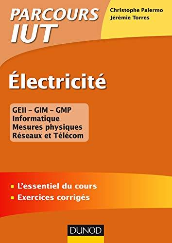Electricité - L'essentiel du cours - Exercices corrigés par Christophe Palermo