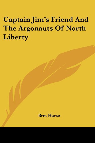 Captain Jim's Friend and the Argonauts of North Liberty
