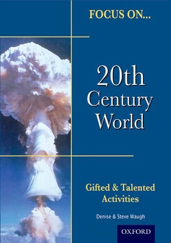 Focus On Gifted & Talented: 20th Century World (Focus on Gifted and Talented)