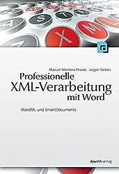 Professionelle XML-Verarbeitung mit Word: WordML und SmartDocuments