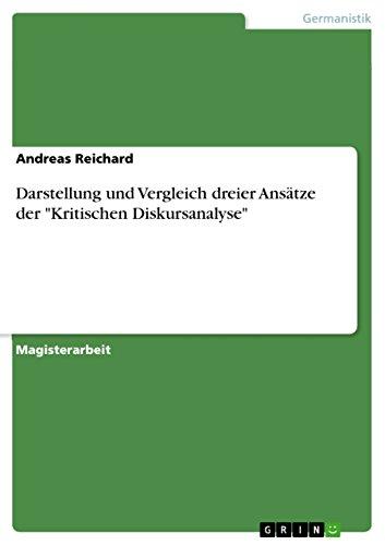 """Darstellung und Vergleich dreier Ansätze der \""""Kritischen Diskursanalyse\"""""""