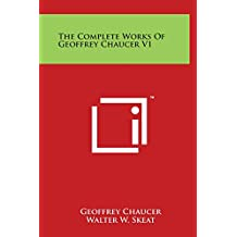 The Complete Works of Geoffrey Chaucer V1