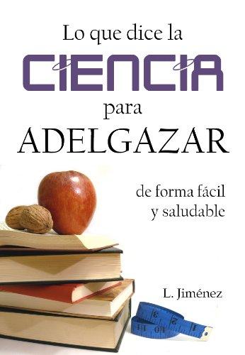 Descargar Libro Lo que dice la ciencia para adelgazar de forma fácil y saludable de L. Jiménez