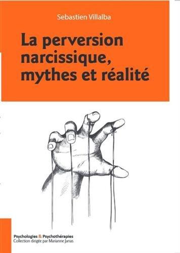La pervesion narcissique, mythes et realites