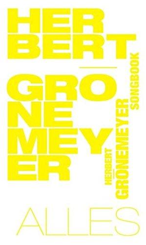 Herbert Grönemeyer: Alles - Das Songbook: Liederbuch für Gitarre, Gesang