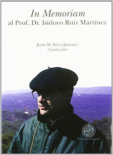 Descargar Libro In memoriam al Prof. Dr. Isidoro Ruiz Martínez (Fuera de Colección) de Jesús María Pérez Jiménez