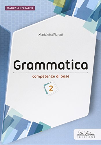 Grammatica. Competenze di base. Per la Scuola media. Con espansione online: 2