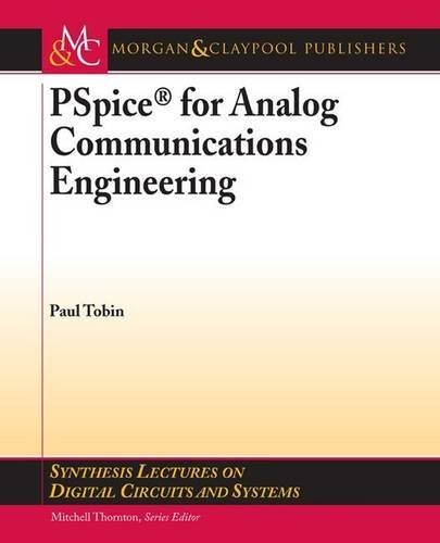 PSpice for Analog Communications Engineering (Synthesis Lectures on Digital Circuits and Systems) by Paul Tobin (2007-05-07) par Paul Tobin